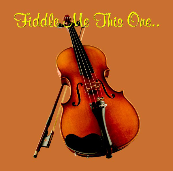 Fiddle Me This One
