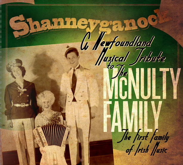 Shanneyganock A Newfoundland Tribute To The McNulty Family
